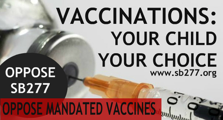 OPPOSE SB277 FORCED VACCINES